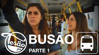 TESÃO PIÁ - BUSÃO - PARTE 1