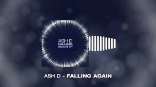 Ash D   Falling Again [Build It Records]