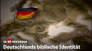Deutschlands biblische Identität | In 90 Sekunden