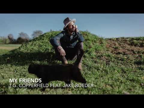 T.G. COPPERFIELD feat Jake Roeder - My Friends