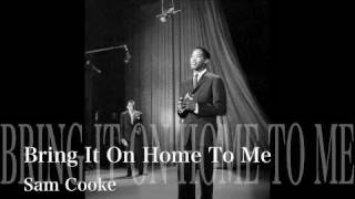 Bring It On Home To Me  <b>Sam Cooke</b>