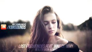 Lost Frequencies feat  Janieck Devy   Reality KBN Remix   Free Download