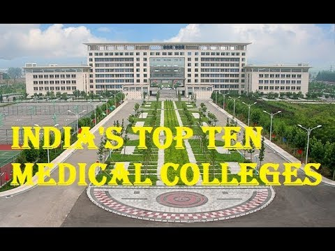 India's Top Ten Medical Colleges - 2017