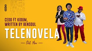 Cedo   Telenovela Ft. Kidum Written By Bensoul
