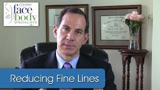 Dr. Clevens | How do I reduce the appearance of fine lines?