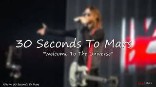 30 Seconds To Mars  -  Welcome To The Universe