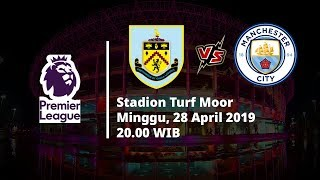 Video Live Streaming dan Jadwal Burnley Vs Manchester City, Via MAXStream beIN Sport