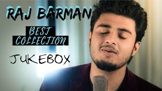 Raj Barman Jukebox    Best Collection Of All Time    HD    Music Addiction