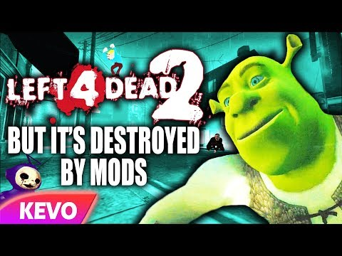 Left 4 Dead 2 but it's destroyed by mods