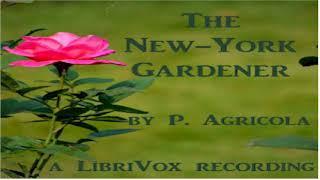 New-York Gardener   P. Agricola   Gardening   Audiobook   English   2/3