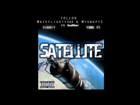 """""""Satellite"""" Flighty FT. Yung PT (High Quality) NEW"""