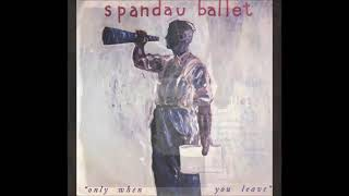 Spandau Ballet   Only When You Leave