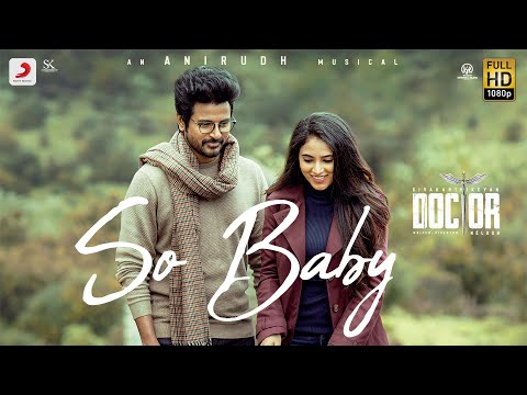 Download Doctor - So Baby Music Video | Sivakarthikeyan | Anirudh Ravichander | Nelson Dilipkumar Mp4 HD Video and MP3