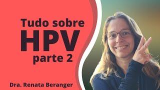Tudo sobre HPV parte 2