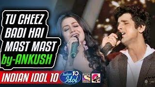 Tu Cheez Badi Hai Mast Mast - Bolna - Ankush - Neha Kakkar - Indian Idol 10 - 11 November 2018