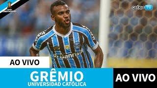 [AO VIVO] Universidad Católica-CHI X Grêmio (Libertadores 2019) L GrêmioTV