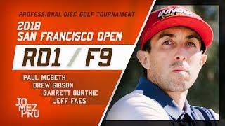 2018 San Francisco Open | Rd1, F9, MPO | McBeth, Gurthie, Gibson, Faes