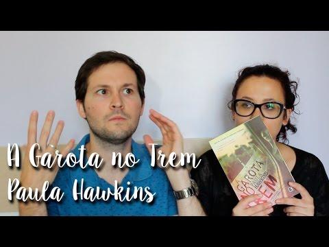 No?s Lemos: A Garota no Trem - Paula Hawkins (feat. Monique)