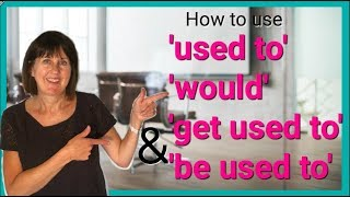 How To Use USED TO   WOULD   GET USED TO & BE USED TO In English
