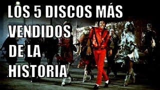 LOS 5 DISCOS MÁS VENDIDOS DE LA HISTORIA MUSICAL