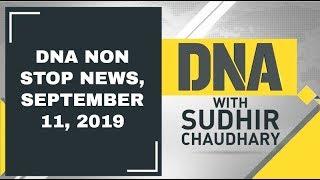 DNA: Non Stop News, September 11, 2019