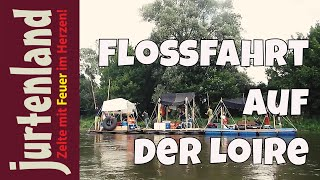 preview picture of video 'Mit dem Floß auf die Loire - Jurtenland'