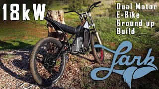 INSANE!!! 18kW Dual Motor E bike build | Lark Machine Co