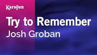 Karaoke Try to Remember - Josh Groban *