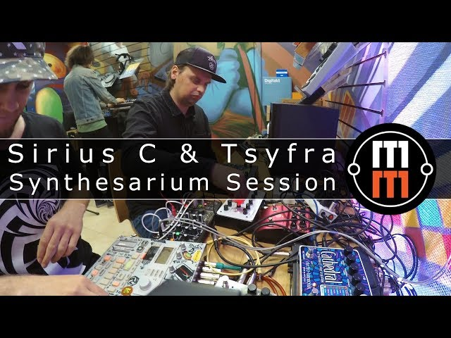 Sirius C & Tsyfra Synthesarium Session