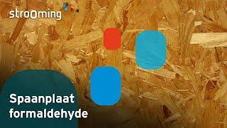 Videoproductie Spaanplaat formaldehyde