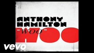 Anthony Hamilton - Woo (Audio)