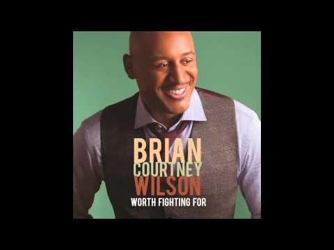 Brian Courtney Wilson – Worth Fighting For