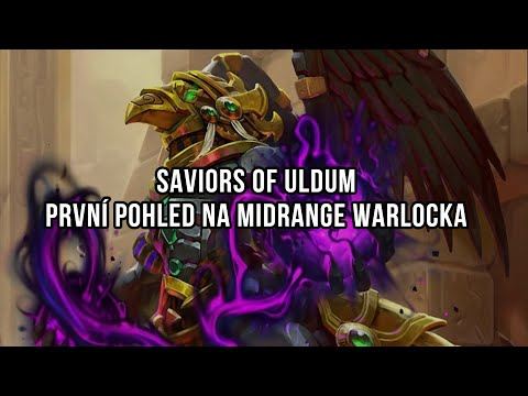 Saviors of Uldum - První pohled na Midrange Warlocka