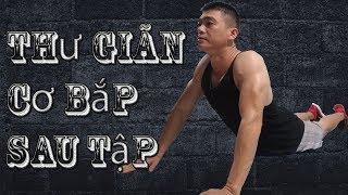 10 bài tập giúp thư giãn cơ bắp khắc phục đau nhức sau khi tập Gym | 10 bài tập thư giãn cơ bắp