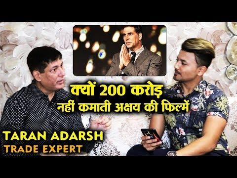 Why Akshay Kumar Films FAILS To Cross 200 CRORE? | Trade Expert Taran Adarsh BEST REPLY