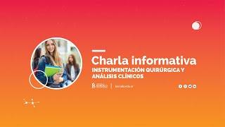 Charla Informativa Análisis Clínicos e Instrumentación Quirúrgica