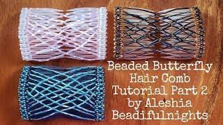 Beaded Butterfly Hair Comb Tutorial Part 2