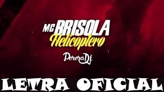 MC Brisola - Helicóptero (LETRA)