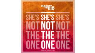 Moorsy & The Kid - She's Not the One