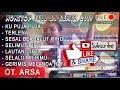 NONSTOP FULL DJ  OT. ARSA - SECONDONG - JUNI 2019