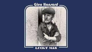 """Glen Hansard - """"Lucky Man"""" (Full Album Stream)"""