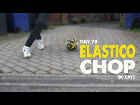 ELASTICO CHOP | 100 DAYS | Day 78