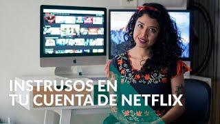 Cómo saber quién y dónde acceden a tu cuenta de Netflix