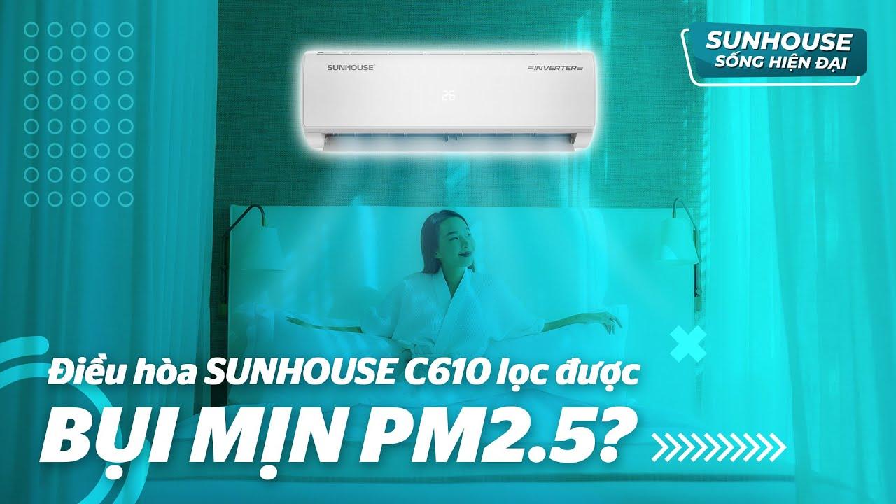 Chi tiết về tính năng lọc bụi mịn PM2.5 của điều hòa SUNHOUSE SHR-AW09IC610