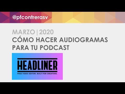 Cómo hacer audiogramas para tu podcast en Headliner | Mayo 2020