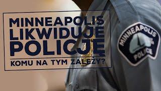 Rada Miasta Minneapolis chce zlikwidować policję! Na co pójdą pieniądze?