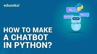 How To Make a Chatbot in Python | Python Chat Bot Tutorial | Edureka