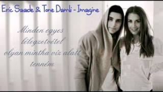 Eric Saade & Tone Damli - Imagine - Magyar Dalszöveg