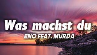 ENO feat. MURDA - Was machst du (Lyrics)
