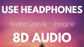 Ariana Grande   Imagine (8D AUDIO)
